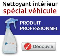 Nettoyant intérieur spécial véhicule - produit professionnel